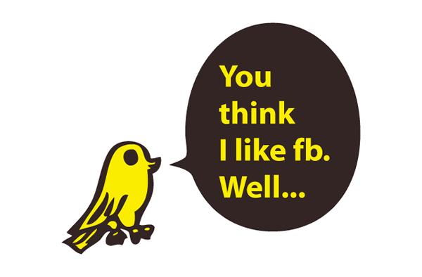 You think I like fb. Well...